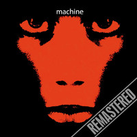 Machine - Machine (Ex Swinging Soul Machine & Dragonfly) - Remastered