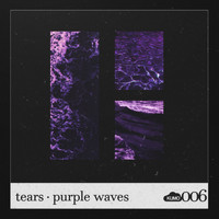Tears - Purple Waves