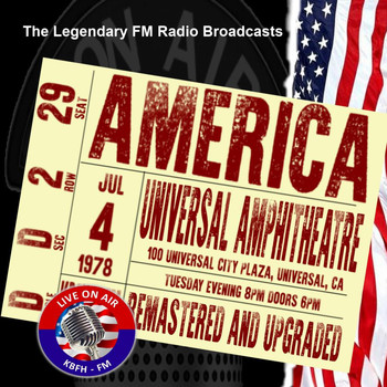 America - Legendary FM Broadcasts - Universal Amphitheatre, Universal City CA 4th August 1978