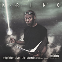 K-Rino - Mightier Than the Sword (Explicit)