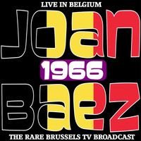 Joan Baez - Live in Belgium 1966 - The Rare Brussels TV Broadcast