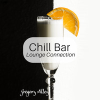 Gregory Alley - Chill Bar Lounge Connection