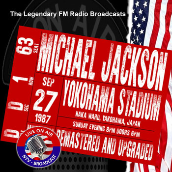 Michael Jackson - Legendary FM Broadcasts -  Yokohama Stadium, Japan 27th September 1987