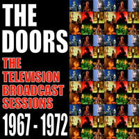 The Doors - The Television Broadcasts Sessions 1967 - 1972