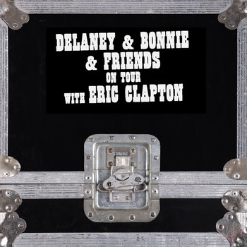 Delaney & Bonnie & Friends - On Tour With Eric Clapton (Live)