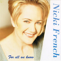 Nicki French - For All We Know