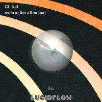 CL-ljud - Even in the Afternoon