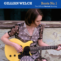 Gillian Welch - Boots No. 1: The Official Revival Bootleg