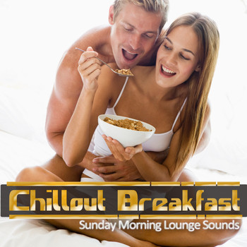 Various Artists - Chillout Breakfast -Sunday Morning Lounge Sounds