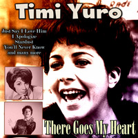 Timi Yuro - There Goes My Heart
