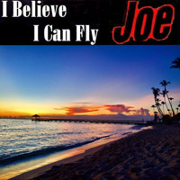 Joe - I Believe I Can Fly