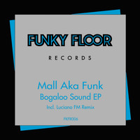 Mall Aka Funk - Bogaloo Sound EP