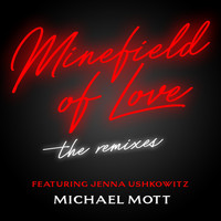 Michael Mott - Minefield of Love: The Remixes