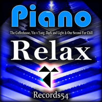 The Coffeehouse, Yin 4 Yang, Dark and Light & One Second For Chill - Piano Relax