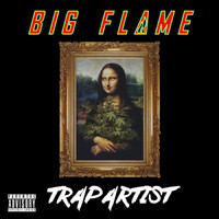 Big Flame - Trap Artist (Explicit)