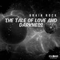 Brain Rock - The Tale of Love and Darkness