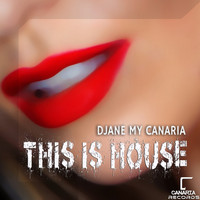 Djane My Canaria - This Is House