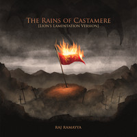 Raj Ramayya - The Rains of Castamere (Lion's Lamentation Version)