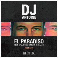 DJ Antoine feat. Armando & Jimmi The Dealer - El Paradiso (Remixes)