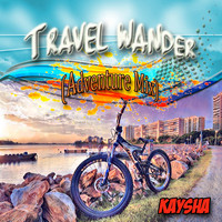 Kaysha - Travel Wander (Adventure Mix)