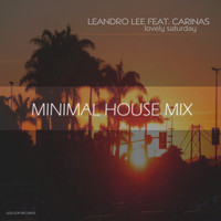 Leandro Lee feat. Carinas - Lovely Saturday (Minimal House Mix)