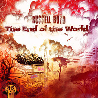 Russell Boyd - The End of the World
