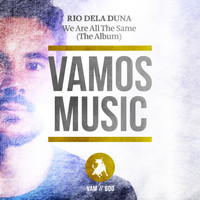 Rio Dela Duna - We Are All The Same (The Album)