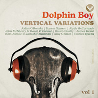 Dolphin Boy - Vertical Variations, Vol. 1