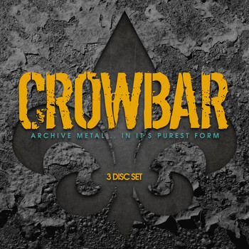 Crowbar - Archive Metal.... in it's purest form.