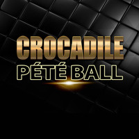 Crocadile - Pété Ball