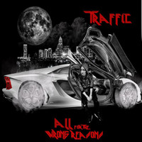 Traffic - All for the Wrong Reasons (Explicit)