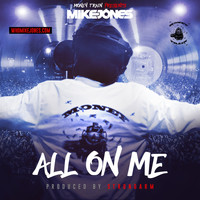 Mike Jones - All on Me (Explicit)