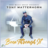 Tony Matterhorn - Been Through It (Explicit)