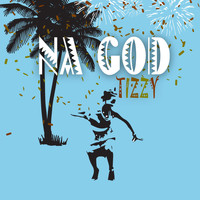 Tizzy - Na God