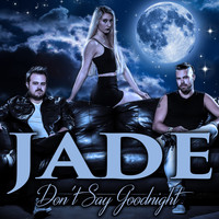 Jade - Don't Say Goodnight