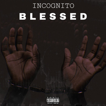 Incognito - Blessed (Explicit)