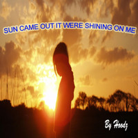 Hoodz - Sun came out it were shining on me