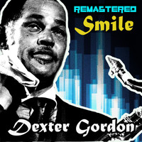 Dexter Gordon - Smile (Remastered)