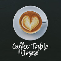 Restaurant Music - Coffee Table Jazz