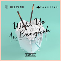 Deepend & YOUNOTUS feat. Martin Gallop - Woke up in Bangkok
