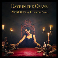 AronChupa & Little Sis Nora - Rave in the Grave