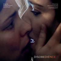 Matthew Herbert - Disobedience (Original Motion Picture Soundtrack)