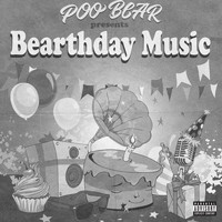 Poo Bear - Poo Bear Presents: Bearthday Music (Explicit)