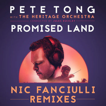 Pete Tong - Promised Land (Nic Fanciulli Remixes)