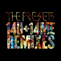 The Presets - 14U+14ME (Remixes)