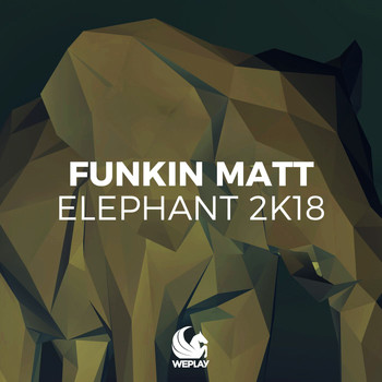 Funkin Matt - Elephant 2K18 (Remixes)