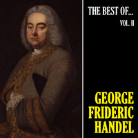 George Frideric Handel - The Best of Handel, Vol. 2