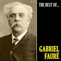 Gabriel Fauré - The Best of Fauré