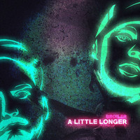 Broiler - A Little Longer