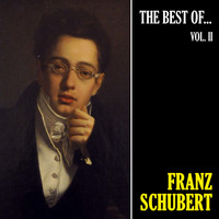 Franz Schubert - The Best of Schubert, Vol. 2